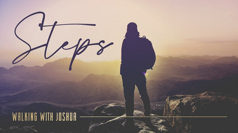 Steps — Walking with Joshua