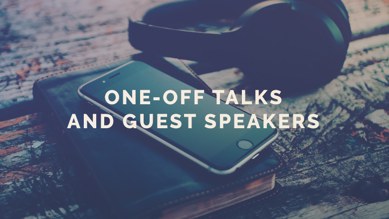 One-off Talks and Guest Speakers