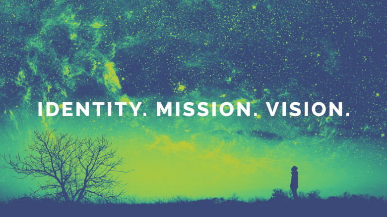 Identity, Mission, Vision